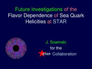 Future Investigations of the Flavor Dependence of  Sea Quark Helicities at STAR
