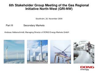 6th Stakeholder Group Meeting of the Gas Regional Initiative North-West (GRI-NW)