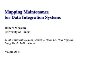 Mapping Maintenance                             for Data Integration Systems