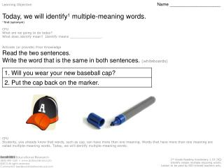 Learning Objective Name _____________________ Today, we will identify 1  multiple-meaning words.