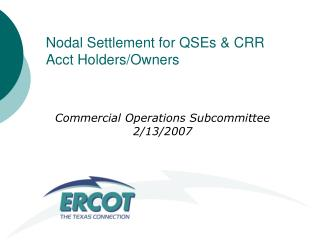 Nodal Settlement for QSEs & CRR Acct Holders/Owners
