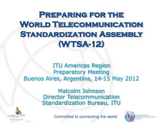 Preparing for the  World Telecommunication Standardization Assembly (WTSA-12) ITU Americas Region
