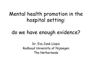 Mental health promotion in the hospital setting: do we have enough evidence?