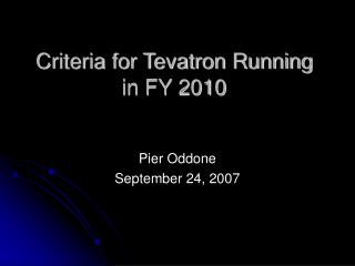 Criteria for Tevatron Running in FY 2010