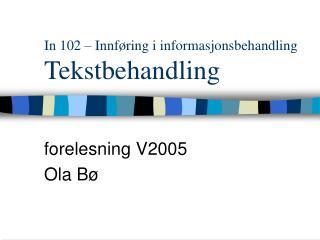 In 102 – Innføring i informasjonsbehandling Tekstbehandling