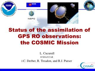 Status of the assimilation of  GPS RO observations:  the COSMIC Mission