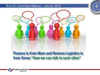 RLA CE Committee Webinar – July 24, 2013