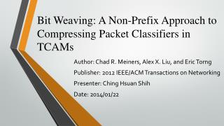 Bit  Weaving:  A Non-Prefix Approach to Compressing Packet Classifiers in TCAMs