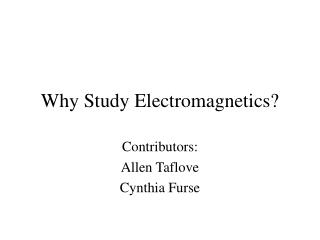 Why Study Electromagnetics?