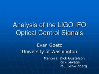 Analysis of the LIGO IFO Optical Control Signals