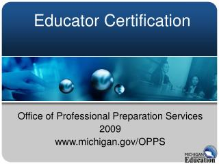 Office of Professional Preparation Services 2009 michigan/OPPS