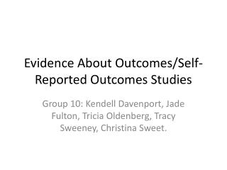 Evidence About Outcomes/Self-Reported Outcomes Studies