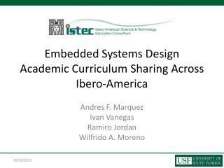 Embedded Systems Design Academic Curriculum Sharing Across Ibero-America