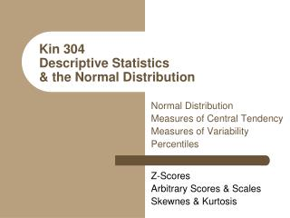 Kin 304 Descriptive Statistics  & the Normal Distribution