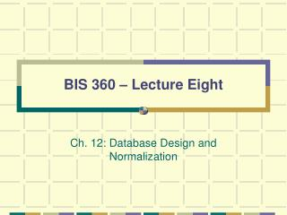 BIS 360 – Lecture Eight