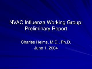 NVAC Influenza Working Group: Preliminary Report