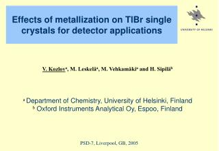 Effects of metallization on TlBr single crystals for detector applications