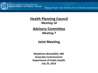 Health Planning Council Meeting 10 Advisory Committee Meeting 7 Joint Meeting