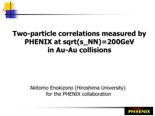 Two-particle correlations measured by PHENIX at sqrt(s_NN)=200GeV  in Au-Au collisions