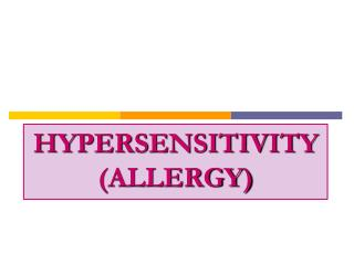 HYPERSENSITIVITY (ALLERGY)