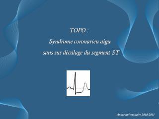 TOPO :                              Syndrome coronarien aigu