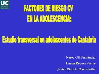 FACTORES DE RIESGO CV  EN LA ADOLESCENCIA: Estudio transversal en adolescentes de Cantabria