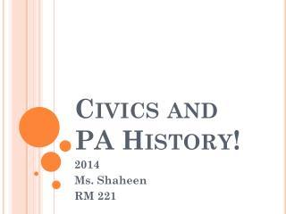 Civics and PA History!