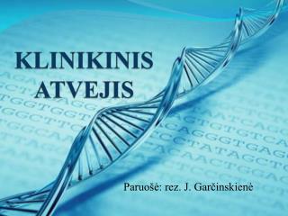 KLINIKINIS  ATVEJIS