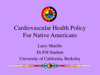 Cardiovascular Health Policy For Native Americans