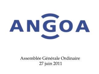 Assembl�e G�n�rale Ordinaire  27 juin 2011
