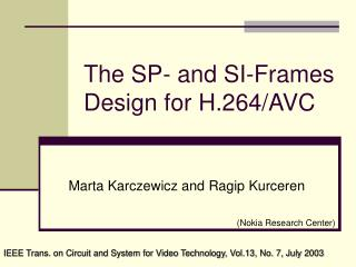 The SP- and SI-Frames Design for H.264/AVC