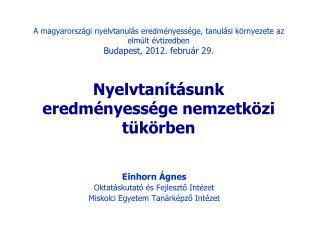 Einhorn Ágnes Oktatáskutató és Fejlesztő Intézet Miskolci Egyetem Tanárképző Intézet