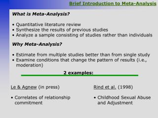 What is Meta-Analysis? Quantitative literature review Synthesize the results of previous studies