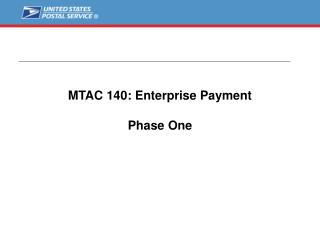 MTAC 140: Enterprise Payment Phase One