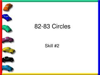82-83 Circles