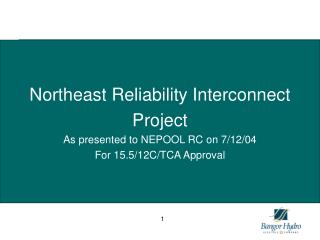 Northeast Reliability Interconnect Project As presented to NEPOOL RC on 7/12/04