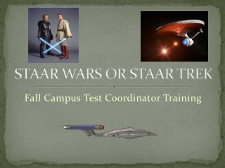 STAAR WARS OR STAAR TREK