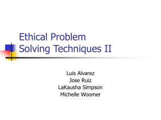 Ethical Problem Solving Techniques II