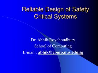 Reliable Design of Safety Critical Systems