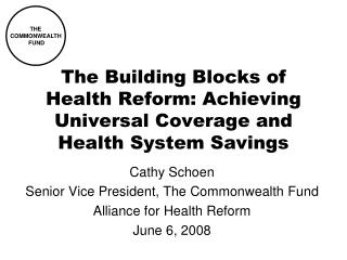The Building Blocks of Health Reform: Achieving Universal Coverage and Health System Savings