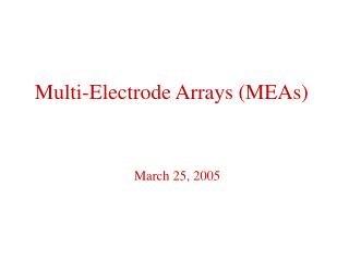 Multi-Electrode Arrays (MEAs)