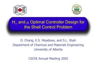 H   and    Optimal Controller Design for the Shell Control Problem