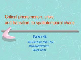 Critical phenomenon, crisis  and transition  to spatiotemporal chaos