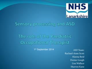 Sensory processing and ASD The role of the Paediatric Occupational Therapist