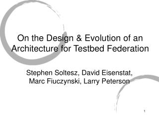 On the Design & Evolution of an Architecture for Testbed Federation