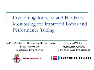 Combining Software and Hardware Monitoring for Improved Power and Performance Tuning