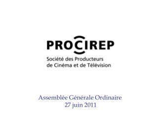 Assemblée Générale Ordinaire  27 juin 2011