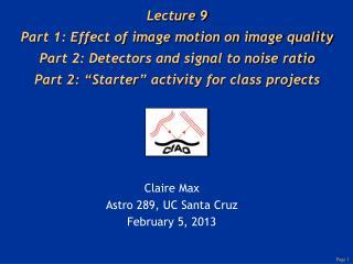 Claire Max Astro  289, UC Santa Cruz February 5, 2013
