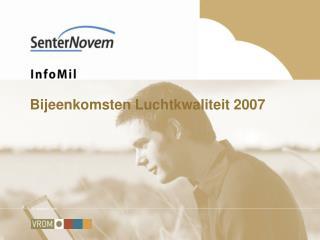 Bijeenkomsten Luchtkwaliteit 2007