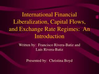 International Financial Liberalization, Capital Flows, and Exchange Rate Regimes:  An Introduction